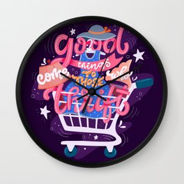 Good things come to those who thrift Wall Clock