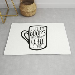 I Like My Books Long and My Coffee Strong Rug