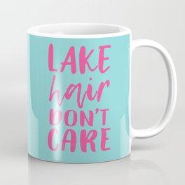 Lake hair don't care Coffee Mug