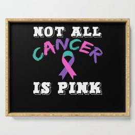 Not All Cancer Is Pink Thyroid Cancer Awareness Serving Tray