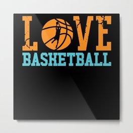 Love Basketball Play Team Basketball Metal Print