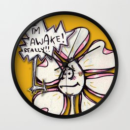 """I'm Awake! Really!!"" Flowerkid Wall Clock"
