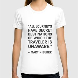 All journeys have secret destinations T-shirt