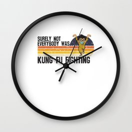 Surely not everybody was kung fu fighting 2020 Wall Clock