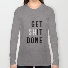 Get Sh(it) Done // Get Shit Done Langarmshirt