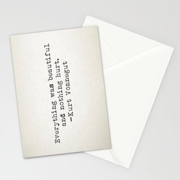 """""""Everything was beautiful and nothing hurt."""" -Kurt Vonnegut  Stationery Cards"""