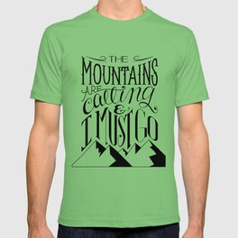 """""""The mountains are calling and I must go."""" T-shirt"""