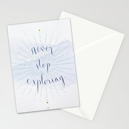 Never stop exploring Stationery Cards