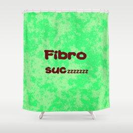 Fibro Suczzzzzz Shower Curtain
