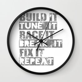 Build It Tune It Race It Break It Fix It Repeat Wall Clock