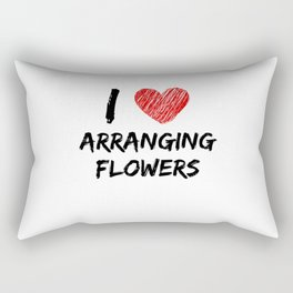 I Love Arranging Flowers Rectangular Pillow