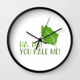 Ha, Ha! You Kale Me Wall Clock