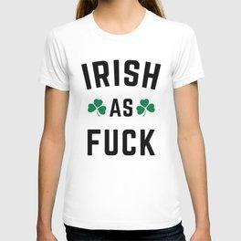 Irish As Fuck Funny Quote T-shirt