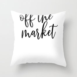 Newly Engaged Off the Market Throw Pillow