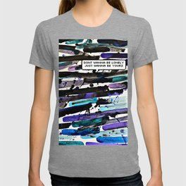 Just wanna be yours T-shirt