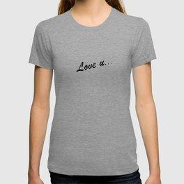 love u T-shirt
