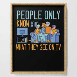 People Only Know What They See On TV Television Gift Serving Tray