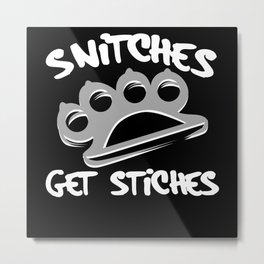 Snitches Get Stitches Knuckles Design Metal Print