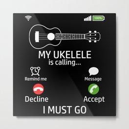 My Ukulele Is Calling Music Band Artist Ukulele Metal Print