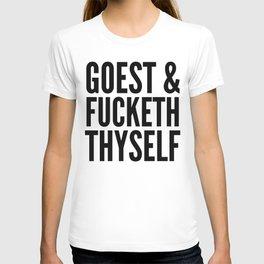 GOEST AND FUCKETH THYSELF T-Shirt