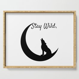 Stay Wild - wolf howling crescent moon art Serving Tray