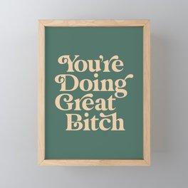 YOU'RE DOING GREAT BITCH vintage green cream Framed Mini Art Print
