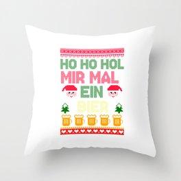 Ho Ho Hol Mir Mal Ein Bier Throw Pillow