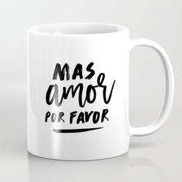 Mas Amor Por Favor BW Coffee Mug
