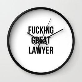 fucking great lawyer Wall Clock