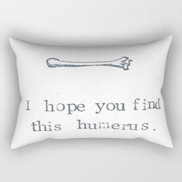I Hope You Find This Humerus Rectangular Pillow