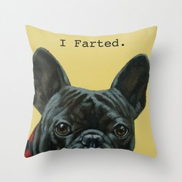 I Farted - French Bulldog Throw Pillow