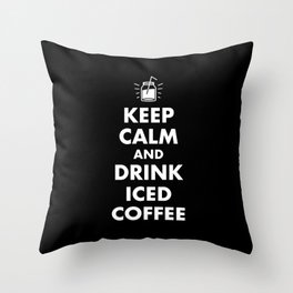 Keep Calm and Drink Iced Coffee Throw Pillow