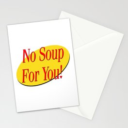 No soup for you! Stationery Cards