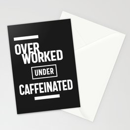 Overworked Under Caffeinated Stationery Cards