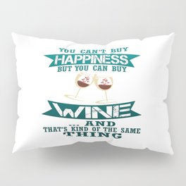 Wine is Happiness Pillow Sham