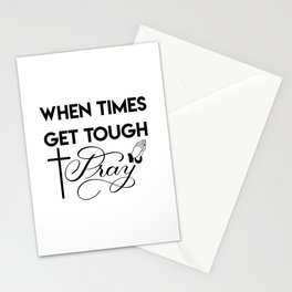 When Times Get Tough PRAY 1 Stationery Cards