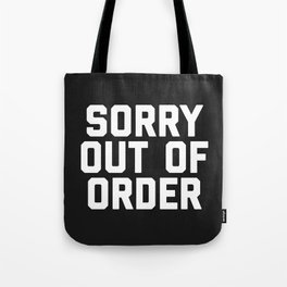 Out Of Order Funny Quote Tote Bag