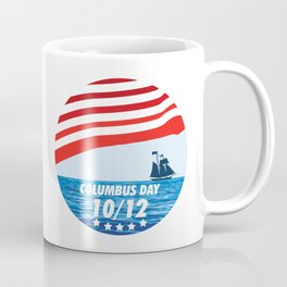The Expedition to the End of the World - Happy Columbus Day Coffee Mug