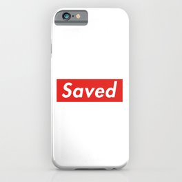 Supremely Saved iPhone Case