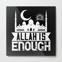 Islam - Allah Is Enough Metal Print