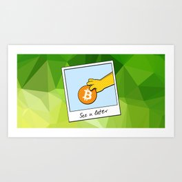 See you later funny Bitcoin Donut on green Art Print