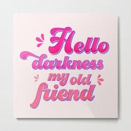 Hello darkness my old friend-typography Metal Print