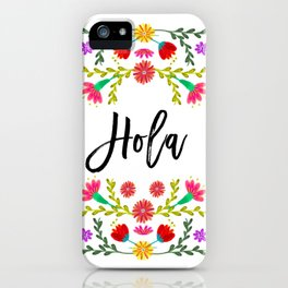 Hola, Mexican Fiesta, Colorful mexican, beatiful, flower, Rose,Fragrant iPhone Case