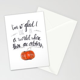 I'm So Glad I Live in a World Where there are Octobers Stationery Cards