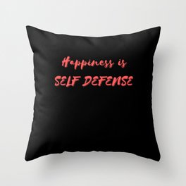 Happiness is Self Defense Throw Pillow