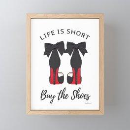 Life is short, buy the shoes, quote, Shoe art, shoe painting, shoe illustration, shoes Framed Mini Art Print