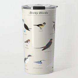 Dirty Birds Travel Mug