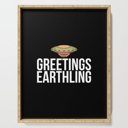 greetings  earthling Serving Tray