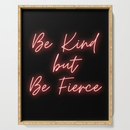 Be Kind But Be Fierce Neon Black Pink Serving Tray