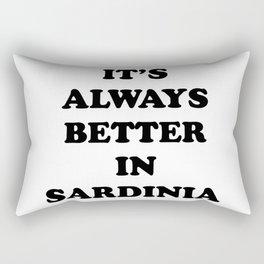 It's always better in Sardinia, Corsica, Italy. Rectangular Pillow